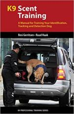 64761 - Mackenzie, S.A. - K9 Scent Training. A Manual for Training Your Identification, Tracking and Detection Dog