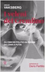 64790 - Vaksberg, A. - Veleni del Cremlino. Gli omicidi politici in Russia da Lenin a Putin (I)