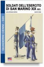 64797 - Cristini-Cenni, L.-Q. - Quaderni Cenni 20: Soldati dell'esercito di San Marino XIX sec