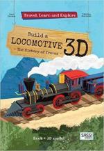 64807 - Trevisan-Manuzzato, I.-V. - Costrusci la locomotiva 3D. La storia dei treni - Viaggia conosci esplora