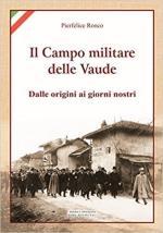 64814 - Ronco, P. - Campo militare delle Vaude. Dalle origini ai giorni nostri (Il)
