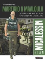 64818 - Micalessin-Fruch, G.-A. - Sangue di Siria. L'assedio di Maaluola e la caccia ai cristiani