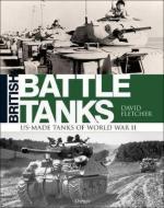 64860 - Fletcher-Zaloga, D.-S.J. - British Battle Tanks. American-made Tanks of World War II