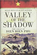 64870 - Boylan-Olivier, K.-L. - Valley of the Shadow. The Siege of Dien Bien Phu