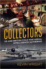 64874 - Wright, K. - Collectors. US and British Cold War aerial intelligence gathering (The)