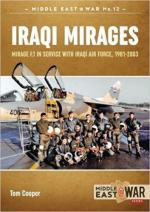 64876 - Cooper-Sipos, T.-M. - Iraqi Mirages. The Dassault Mirage Family in service with the Iraqi Air Force 1981-1988