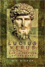 64931 - Bishop, M.C. - Lucius Verus and the Roman Defence of the East