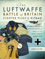 64932 - Hillier, M. - Luftwaffe Battle of Britain Fighter Pilots' Kitbag (The)
