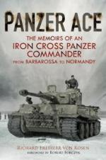 64959 - von Rosen, Freiherr R. - Panzer Ace. The memoirs of an Iron Cross Panzer Commander from Barbarossa to Normandy
