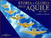 64965 - Cassioli-Del Gais, L.-G. - Storia e gloria delle Aquile 1906-1946