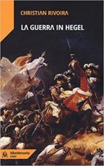 64976 - Rivoira, C. - Guerra in Hegel (La)