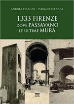65052 - Petrioli-Petrioli, A.-F. - 1333 Firenze. Dove passavano le mura