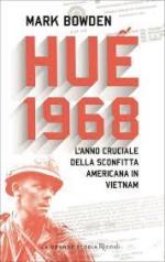 65083 - Bowden, M. - Hue 1968. L'anno cruciale della sconfitta americana in Vietnam