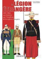 65104 - Mongin-Jouneau, J.M.-A. - Legion Etrangere 1831-1962. Une Histoire par l'Uniforme de la Legion Etrangere