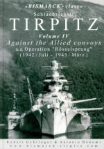 65132 - Gehringer-Bonomi, R.-A. - Bismarck class Schlachtschiff Tirpitz Vol 4 Against the Allied Convoys u.a.Operation 'Roesselsprung' (1942/Juli-1943/Maerz)