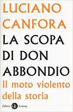 65134 - Canfora, L. - Scopa di don Abbondio. Il moto violento della storia (La)