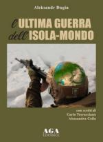65150 - Dugin, A. - Ultima guerra dell'Isola-mondo (L')