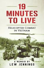 65159 - Jennings, L. - 19 Minutes to Live. Helicopter Combat in Vietnam. A Memoir
