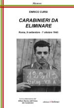 65171 - Cursi, E. - Carabinieri da eliminare. Roma 8 settembre-7 ottobre 1943