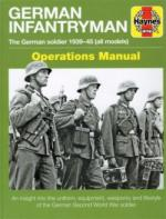 65177 - Forty, S. - German Infantryman Operations Manual. The German Soldier 1939-45 (all models)