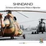 65182 - AAVV,  - Shindand. Gli advisor dell'aeronautica militare in Afghanistan