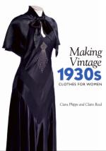 65183 - Phipps-Reed, C.-C. - Making Vintage 1930s Clothes for Women