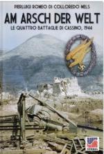 65293 - Romeo di Colloredo Mels, P. - Am Arsch der Welt. Le quattro battaglie di Cassino 1944