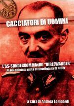 65295 - Lombardi, A. (Cur.) - Cacciatori di uomini. L'SS-Sonderkommando 'Dirlewanger'. La piu' spietata unita' antipartigiana di Hitler