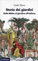 65345 - Tosco, C. - Storia dei giardini. Dalla Bibbia al giardino all'italiana