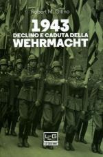 65360 - Citino, R.M. - 1943 Declino e caduta della Werhrmacht