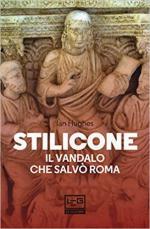 65368 - Hughes, I. - Stilicone. Il Vandalo che salvo' Roma