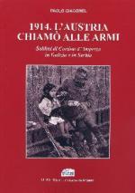 65393 - Giacomel, P. - 1914. L'Austria chiamo' alle armi. Soldati di Cortina d'Ampezzo in Galizia e Serbia
