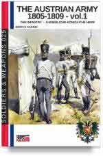 65468 - Acerbi, E. - Austrian Army 1805-1809 Vol 1: The Infantry - Kaiserliche-Koenigliche Heer (The)