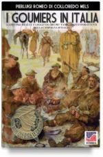 65471 - Romeo di Colloredo Mels, P. - Goumiers in Italia. Lazio 1944: realta' e leggenda dei piu' famigerati combattenti della Campagna d'Italia (I)