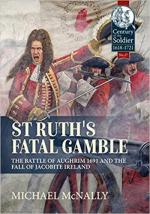 65487 - McNally, M. - St.Ruth's Fatal Gamble. The Battle of Aughrim 1691 and the Fall of Jacobite Ireland