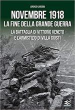 65489 - Rossi, M. - Novembre 1918. La fine della Grande Guerra. La battaglia di Vittorio Veneto e l'Armistizio di Villa Giusti
