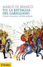 65532 - Di Branco, M. - 915 La battaglia del Garigliano. Cristiani e musulmani nell'Italia medievale