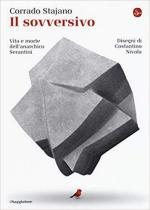65537 - Stajano, C. - Sovversivo. Vita e morte dell'anarchico Serrantini (Il)