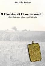65541 - Ravizza, R. - Piastrino di riconoscimento. L'identificazione sui campi di battaglia (Il)