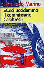 65543 - Marino, L. - 'Cosi' uccidemmo il commisario Calabresi'