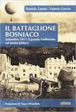 65557 - Zanon-Curcio, D.-V. - Battaglione Bosniaco. Settembre 1917: il grande tradimento sul fronte italiano (Il)
