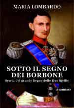 65562 - Lombardo, M. - Sotto il segno dei Borbone. Storia del grande regno delle due Sicilie