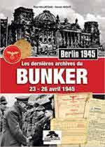65570 - Villatoux-Aiolfi, P.-X. - Dernieres Archives du Bunker. 23-26 Avril 1945. Berlin 1945