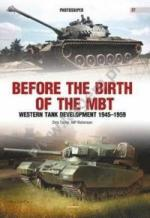 65582 - Taylor, D. - Photosniper 027: Before the Brith of the MBT. Western Tank Development 1945-1959