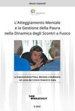 65609 - Carparelli, A. - Atteggiamento mentale e la gestione della paura nella dinamica degli scontri a fuoco (L')