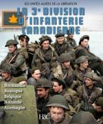 65626 - Storey, E. - 3e Division d'Infanterie canadienne. Normandie, Boulogne, Belgique, Hollande, Allemagne (La)