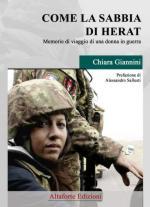 65640 - Giannini, C. - Come la sabbia di Herat. Memorie di viaggio di una donna in guerra