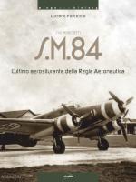 65654 - Pontolillo, L. - Siai Marchetti S.M. 84. L'ultimo aerosilurante della Regia Aeronautica