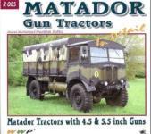 65673 - Horak-Hughes-Koran, J.-C.-F. - Special Museum 85: Matador Gun Tractors in detail. Matador Tractors with 4.5 and 5.5. inch guns