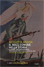 65723 - Moccia, N. - Male comune nella storia. Le donne collaborazioniste processate a Milano dal 1945 al 1947 (Il)